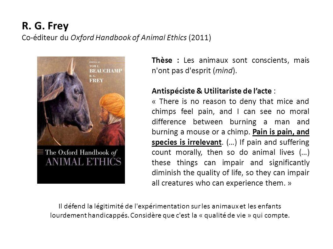 R. G. Frey Co-éditeur du Oxford Handbook of Animal Ethics (2011)