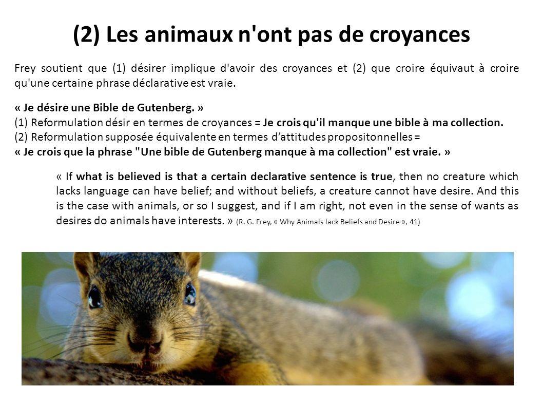 (2) Les animaux n ont pas de croyances