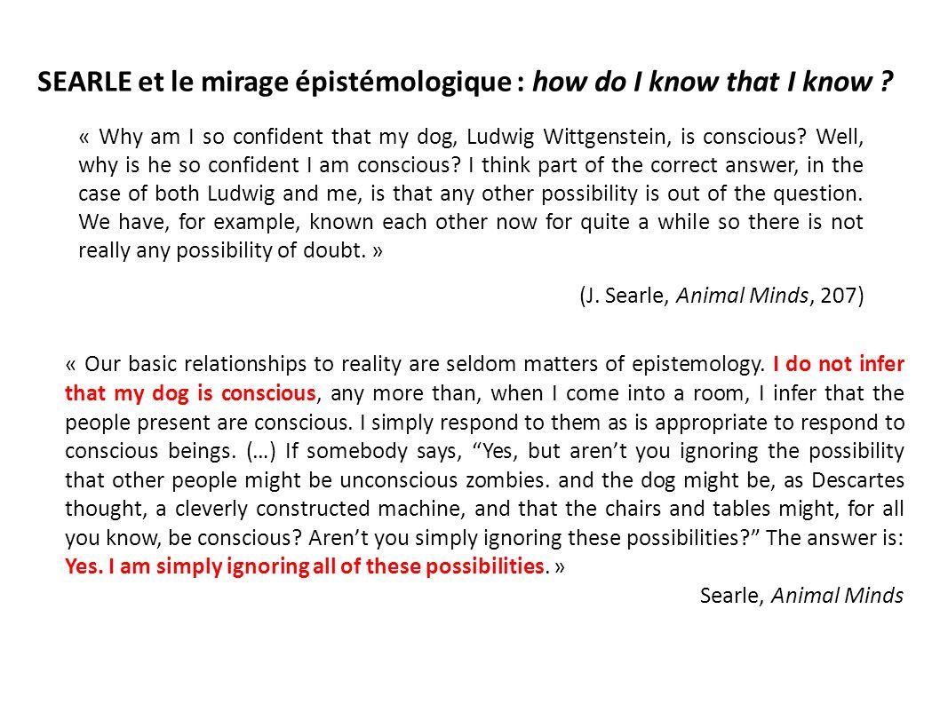 SEARLE et le mirage épistémologique : how do I know that I know