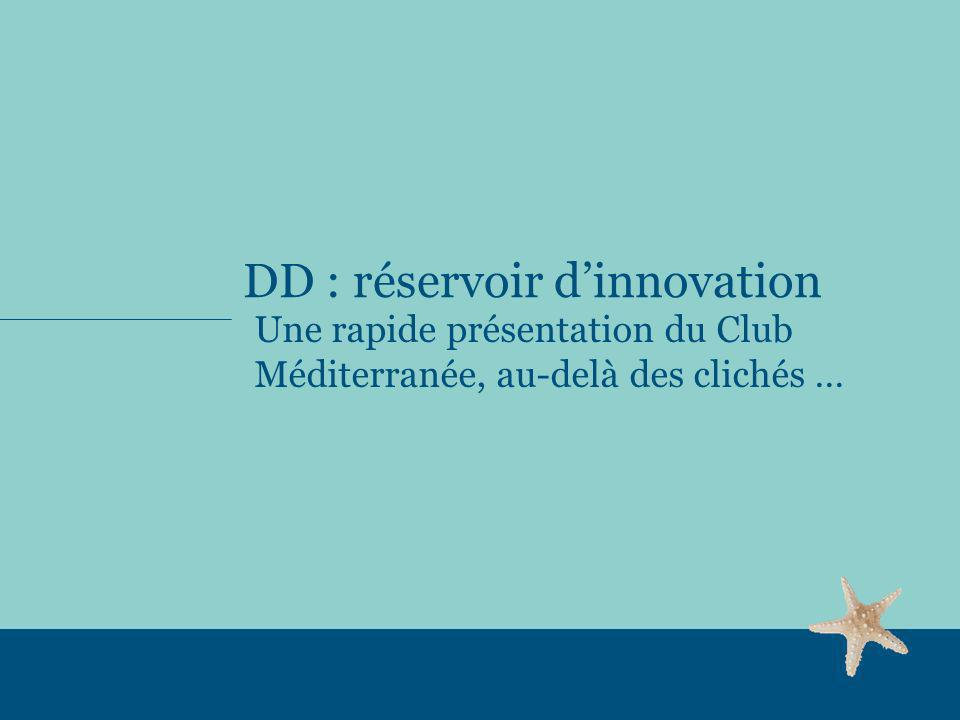 DD : réservoir d'innovation