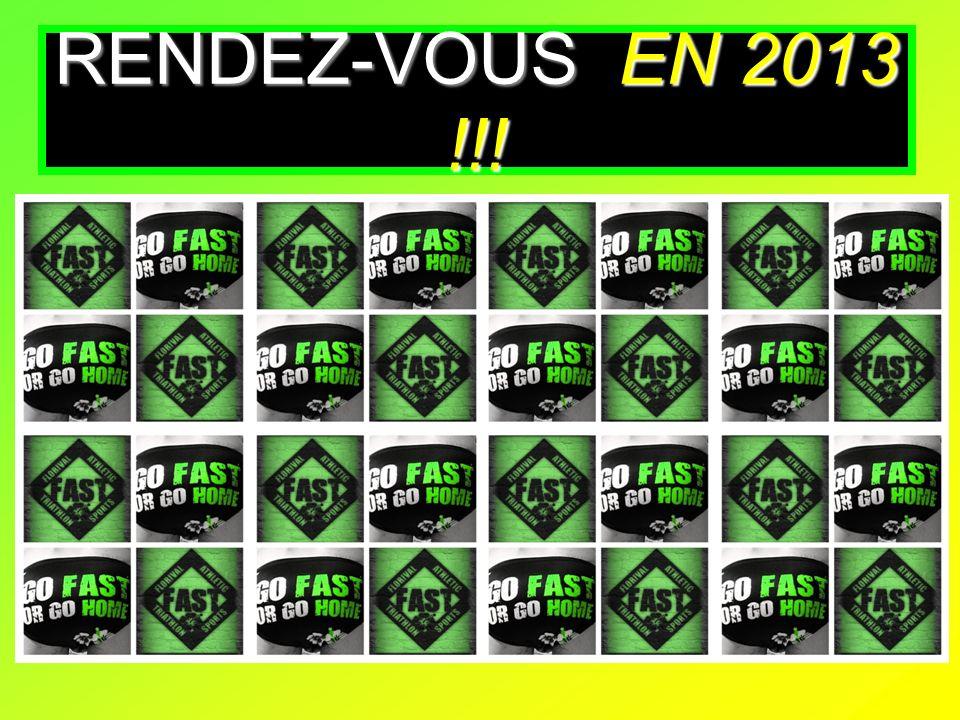 RENDEZ-VOUS EN 2013 !!!