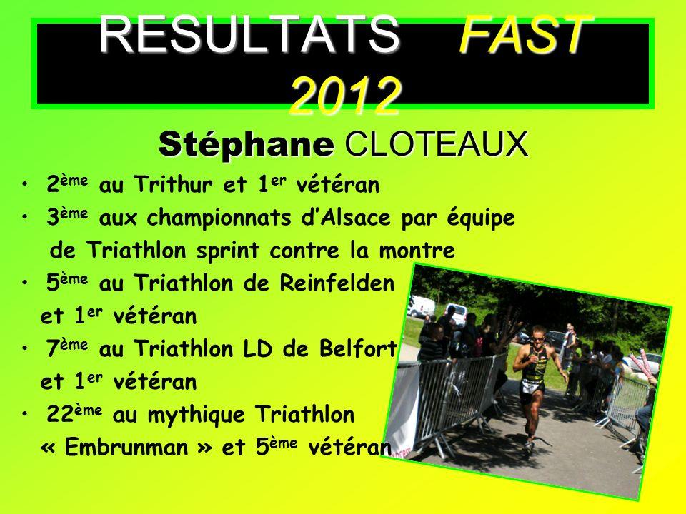 RESULTATS FAST 2012 Stéphane CLOTEAUX 2ème au Trithur et 1er vétéran