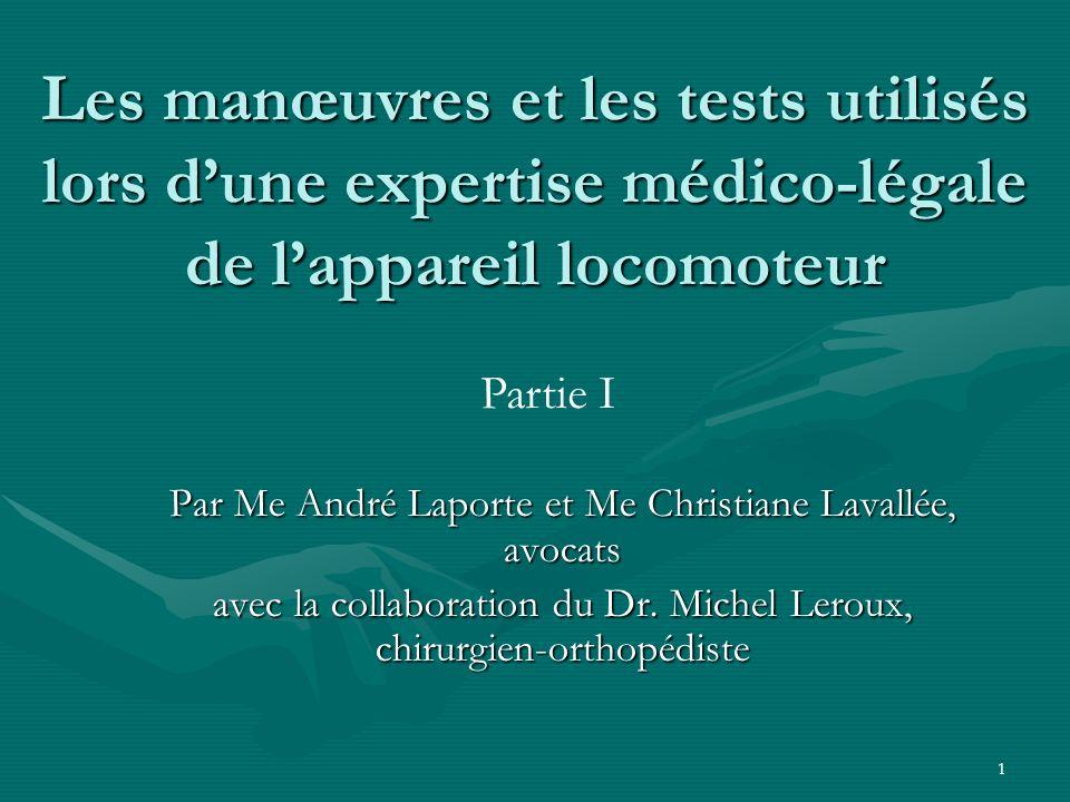 Les manœuvres et les tests utilisés lors d'une expertise médico-légale de l'appareil locomoteur