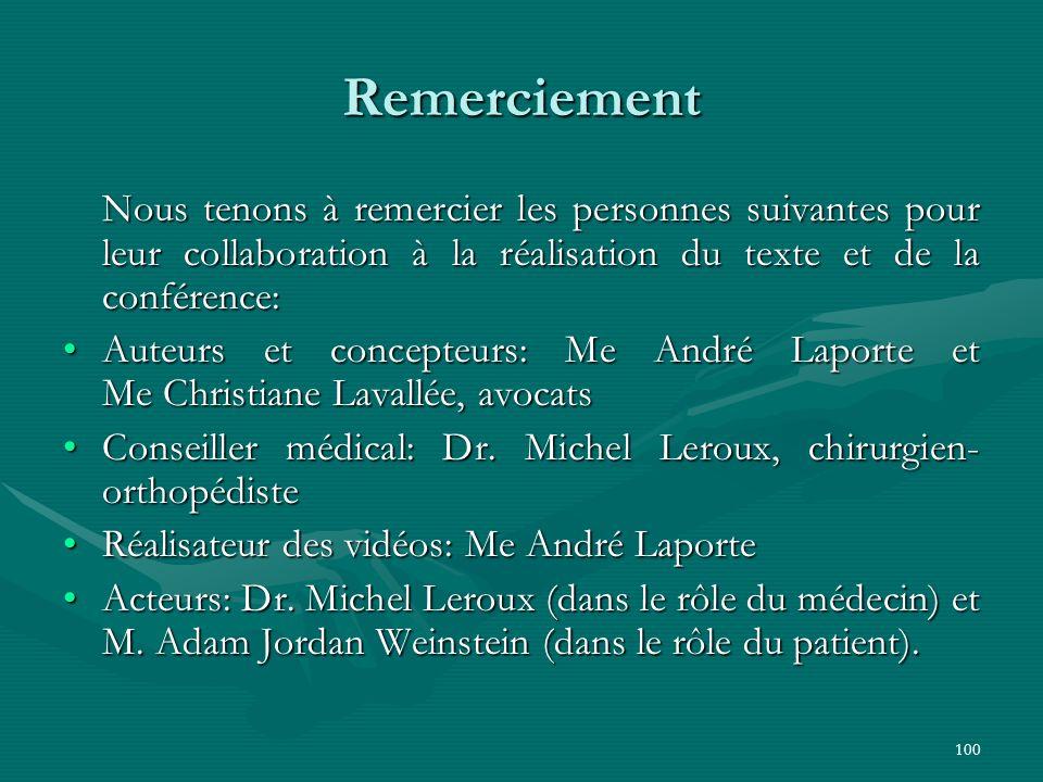 Remerciement Nous tenons à remercier les personnes suivantes pour leur collaboration à la réalisation du texte et de la conférence: