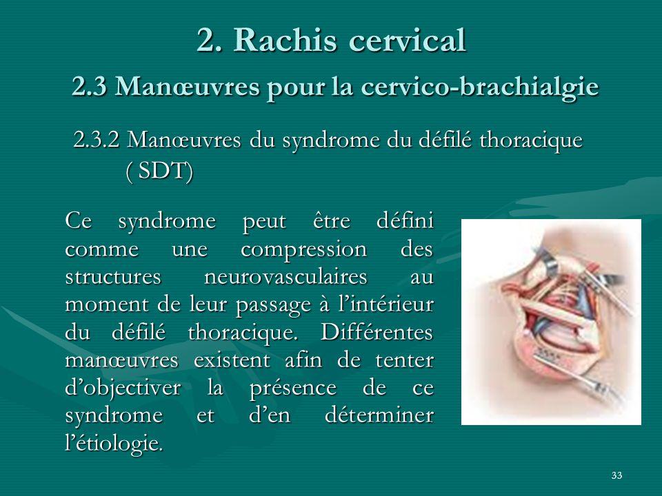 2. Rachis cervical 2.3 Manœuvres pour la cervico-brachialgie