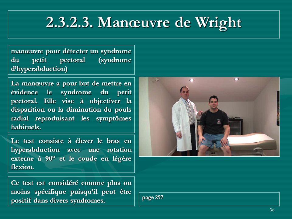 2.3.2.3. Manœuvre de Wright manœuvre pour détecter un syndrome du petit pectoral (syndrome d'hyperabduction)