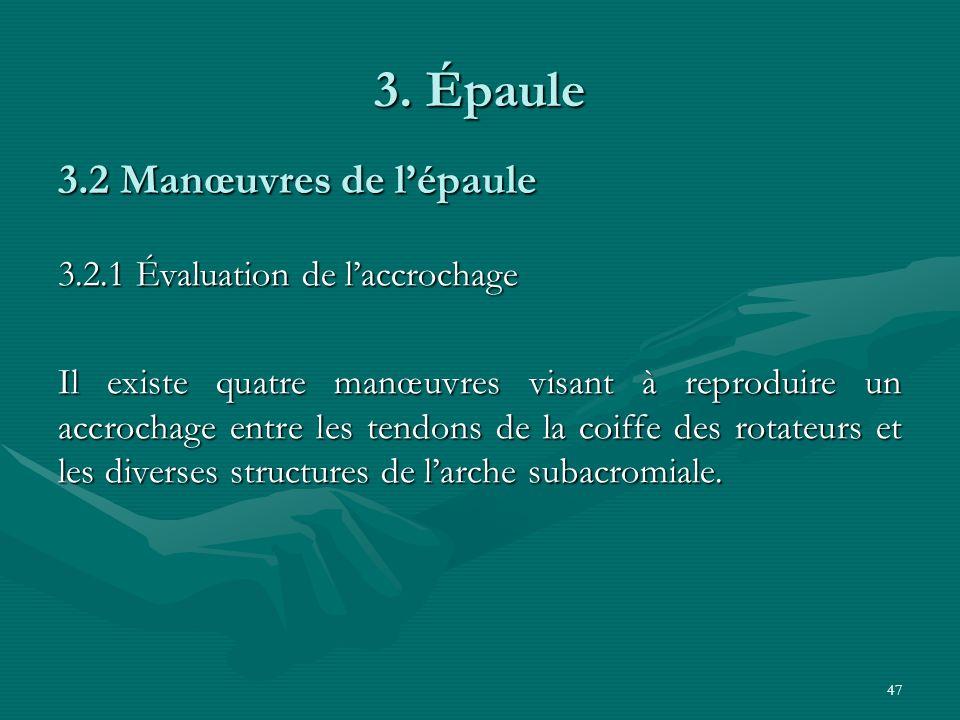 3. Épaule 3.2 Manœuvres de l'épaule 3.2.1 Évaluation de l'accrochage