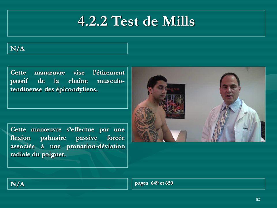 4.2.2 Test de Mills N/A. Cette manœuvre vise l'étirement passif de la chaîne musculo-tendineuse des épicondyliens.