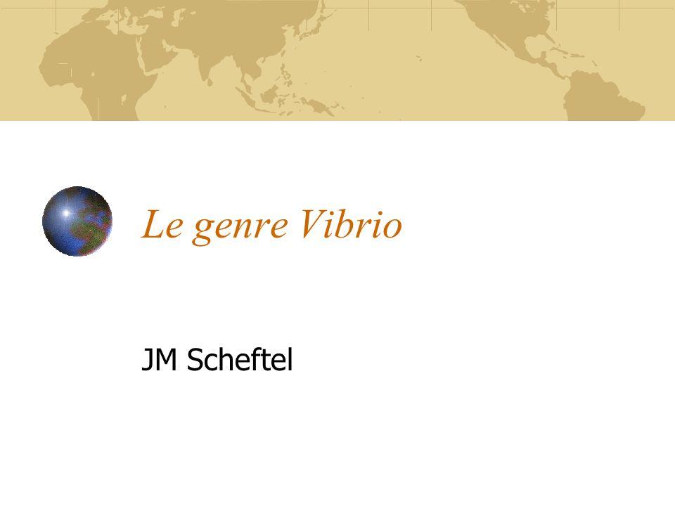Le genre Vibrio JM Scheftel