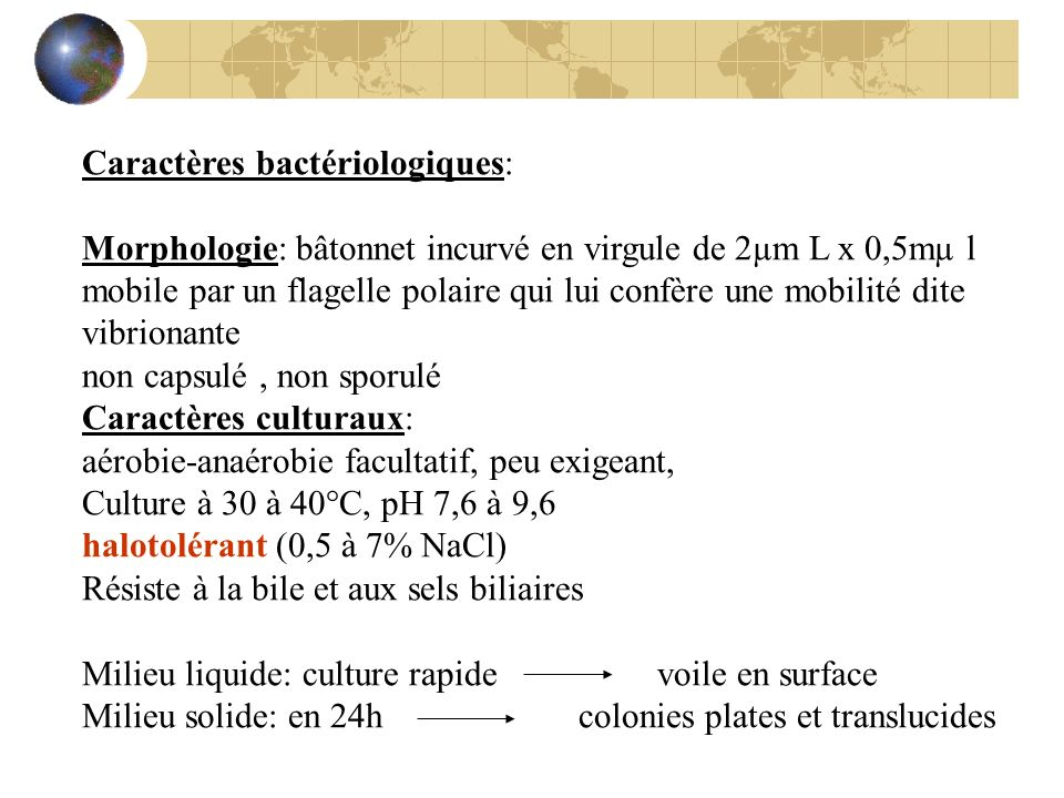 Caractères bactériologiques: