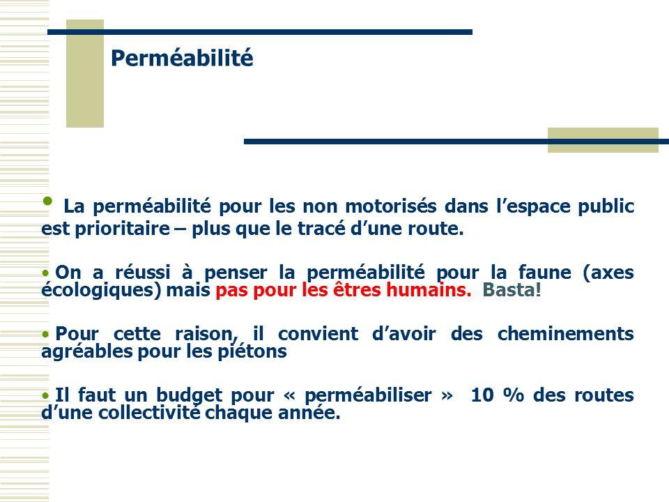 PerméabilitéLa perméabilité pour les non motorisés dans l'espace public est prioritaire – plus que le tracé d'une route.