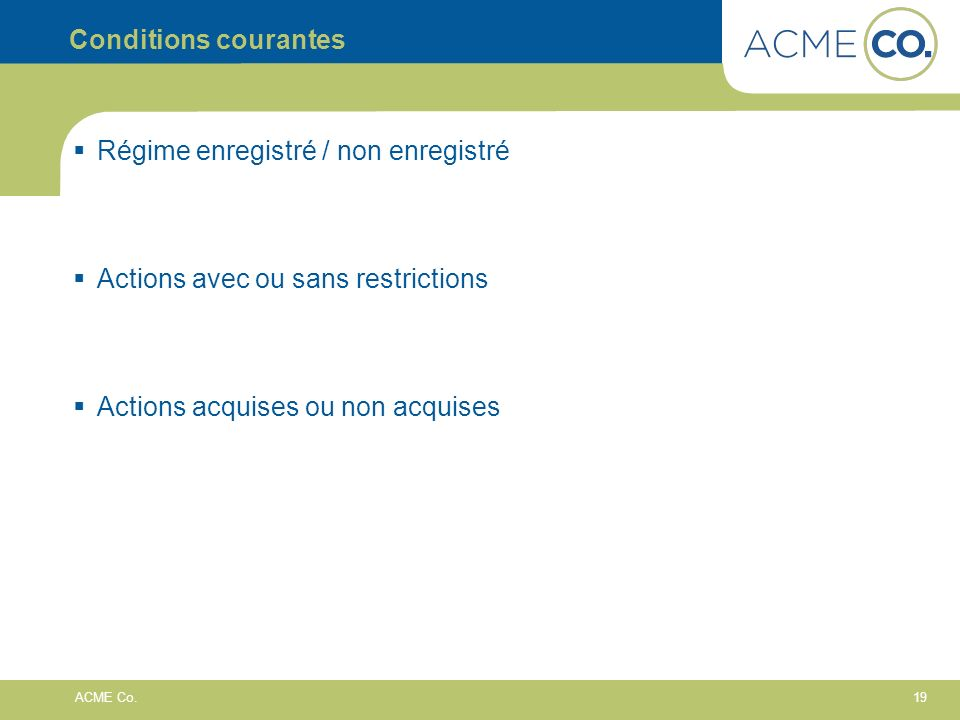 Conditions courantesRégime enregistré / non enregistré.