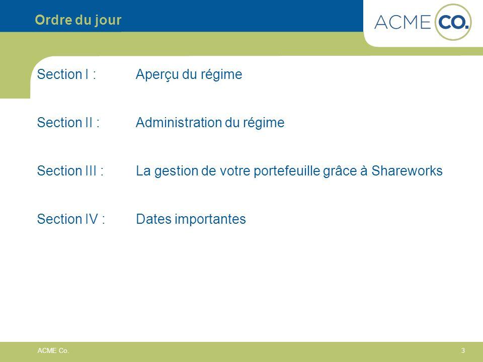 Ordre du jour Section I : Aperçu du régime. Section II : Administration du régime.