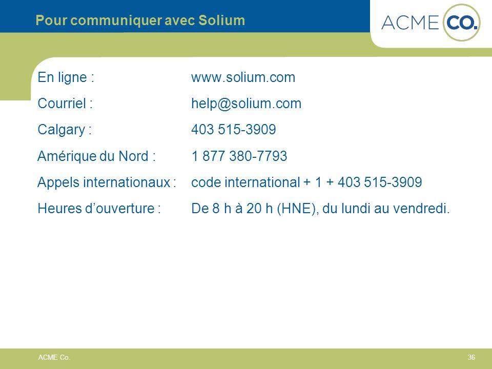 Pour communiquer avec Solium