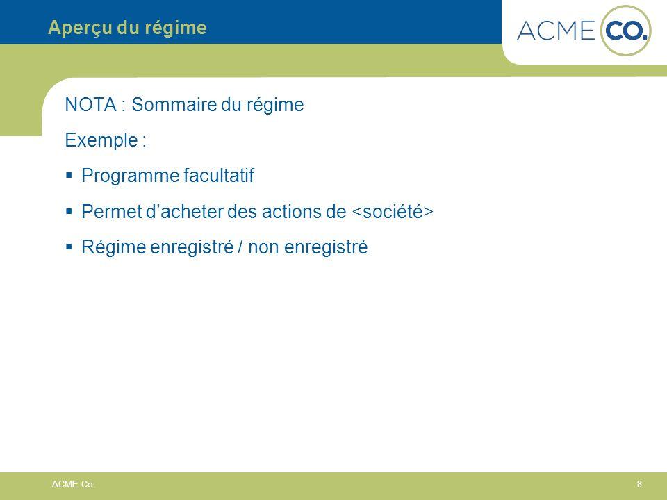 Aperçu du régime NOTA : Sommaire du régime. Exemple : Programme facultatif. Permet d'acheter des actions de <société>