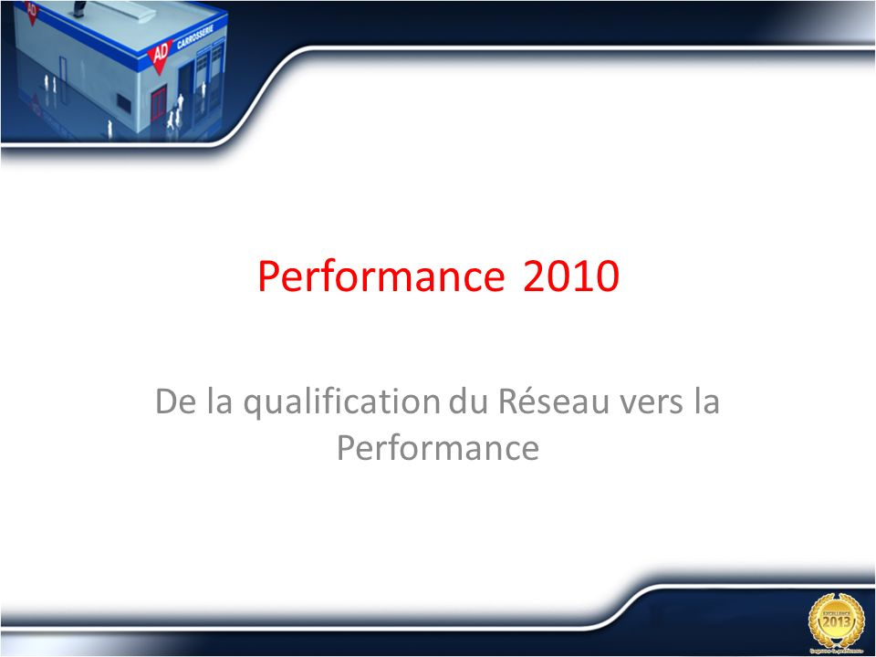De la qualification du Réseau vers la Performance