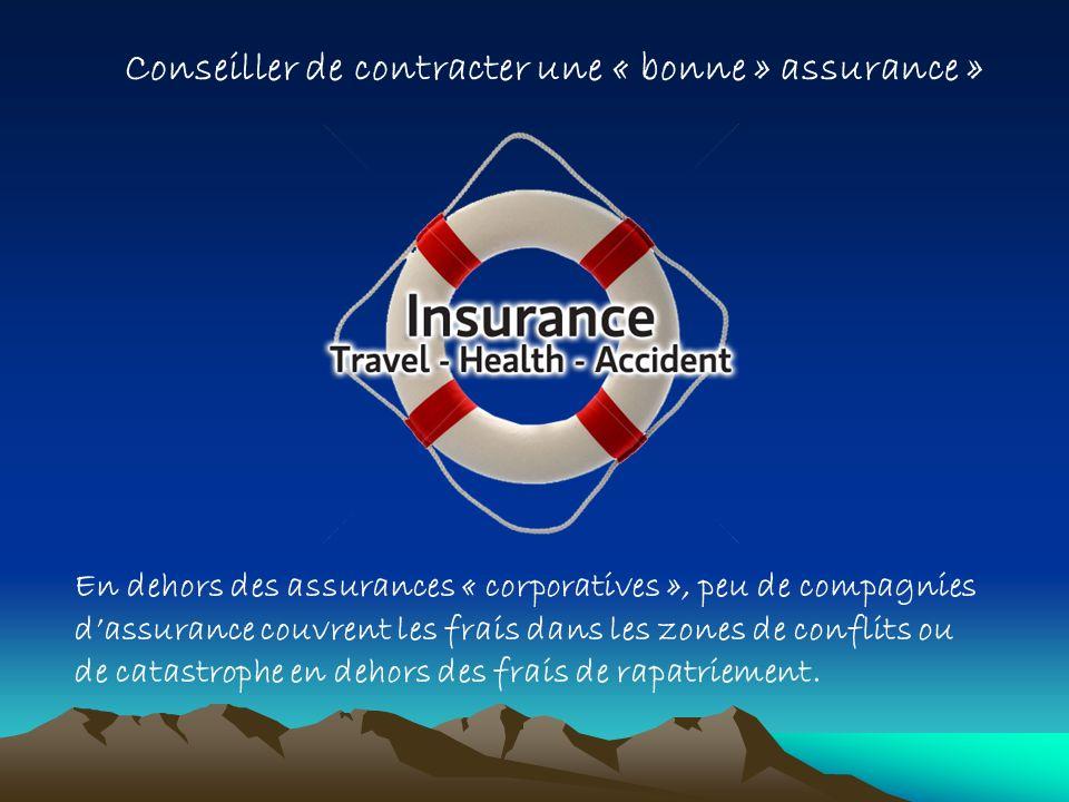 Conseiller de contracter une « bonne » assurance »