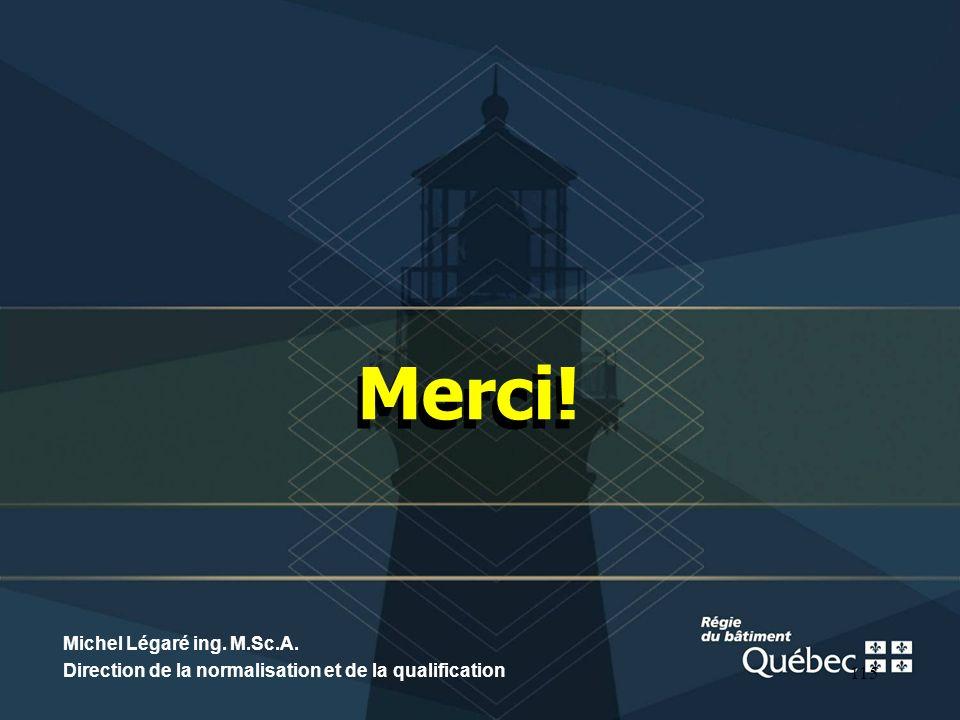 Merci! Michel Légaré ing. M.Sc.A.