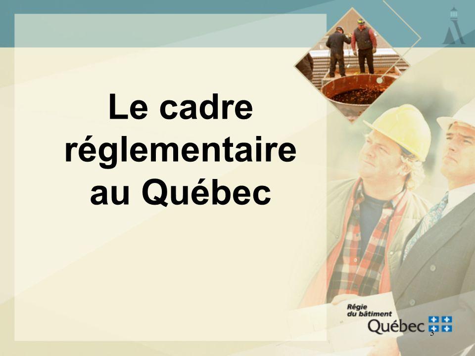 Le cadre réglementaire au Québec