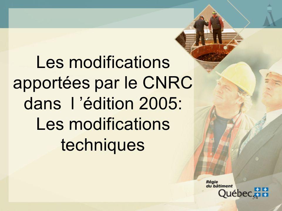 Les modifications apportées par le CNRC dans l 'édition 2005: Les modifications techniques