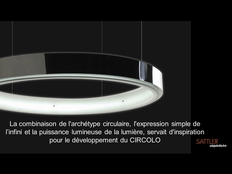 La combinaison de l archétype circulaire, l expression simple de l'infini et la puissance lumineuse de la lumière, servait d inspiration pour le développement du CIRCOLO