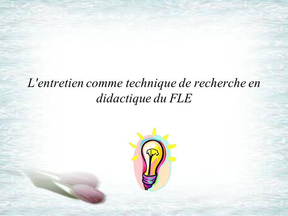 L entretien comme technique de recherche en didactique du FLE