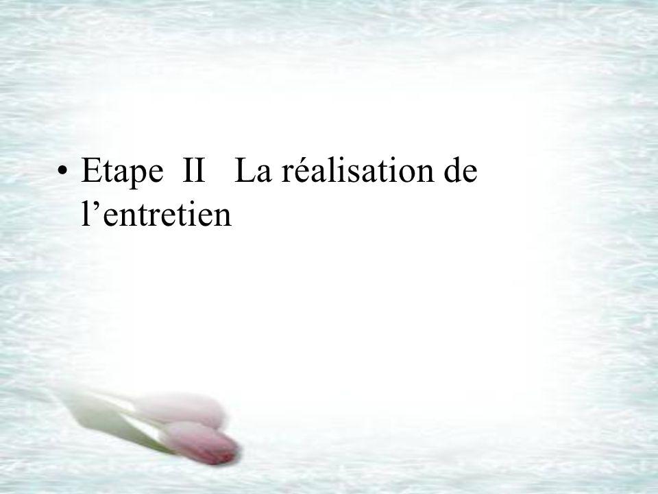 Etape II La réalisation de l'entretien