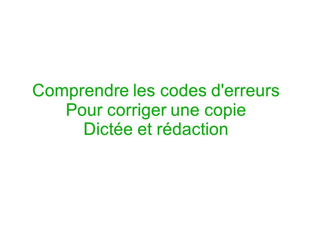 Comprendre les codes d erreurs Pour corriger une copie