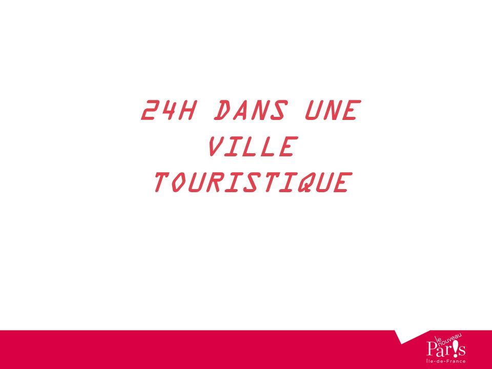 24H DANS UNE VILLE TOURISTIQUE