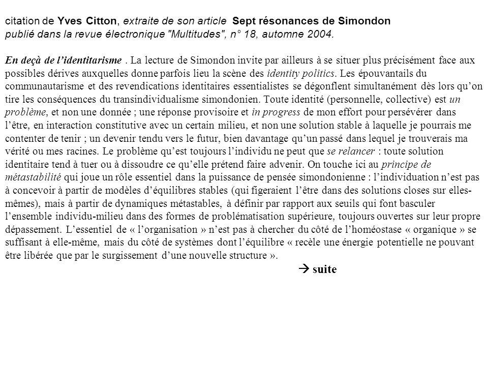 citation de Yves Citton, extraite de son article Sept résonances de Simondon publié dans la revue électronique Multitudes , n° 18, automne 2004.