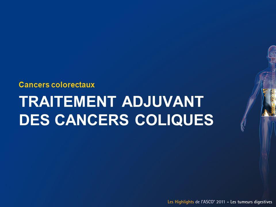 TRAITEMENT ADJUVANT DES CANCERS COLIQUES
