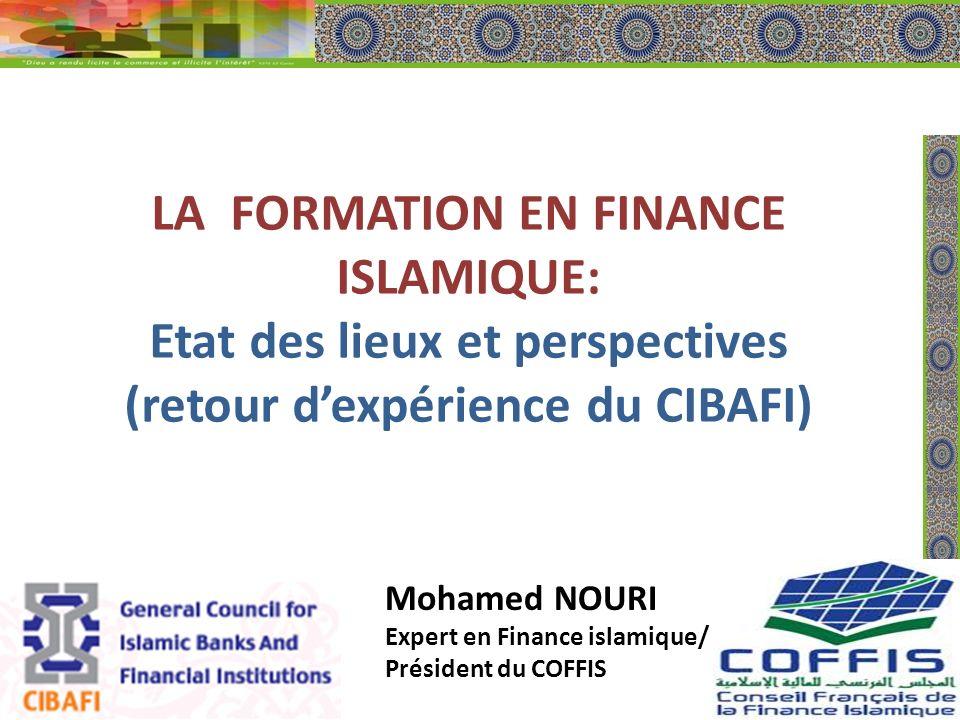 LA FORMATION EN FINANCE ISLAMIQUE: Etat des lieux et perspectives (retour d'expérience du CIBAFI)