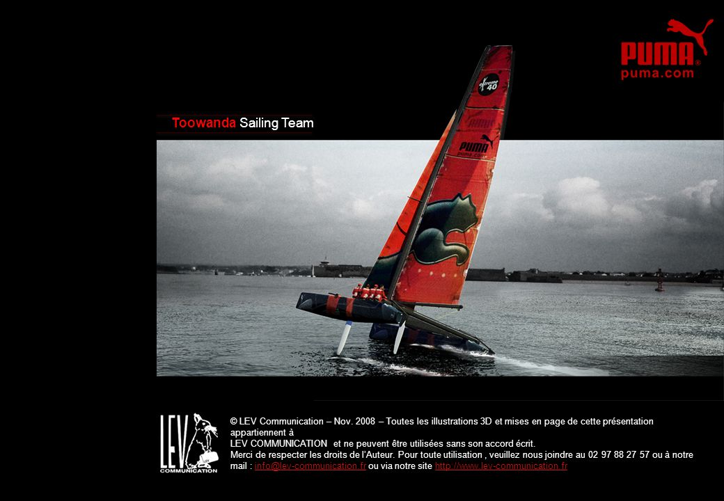 Toowanda Sailing Team © LEV Communication – Nov. 2008 – Toutes les illustrations 3D et mises en page de cette présentation appartiennent à.