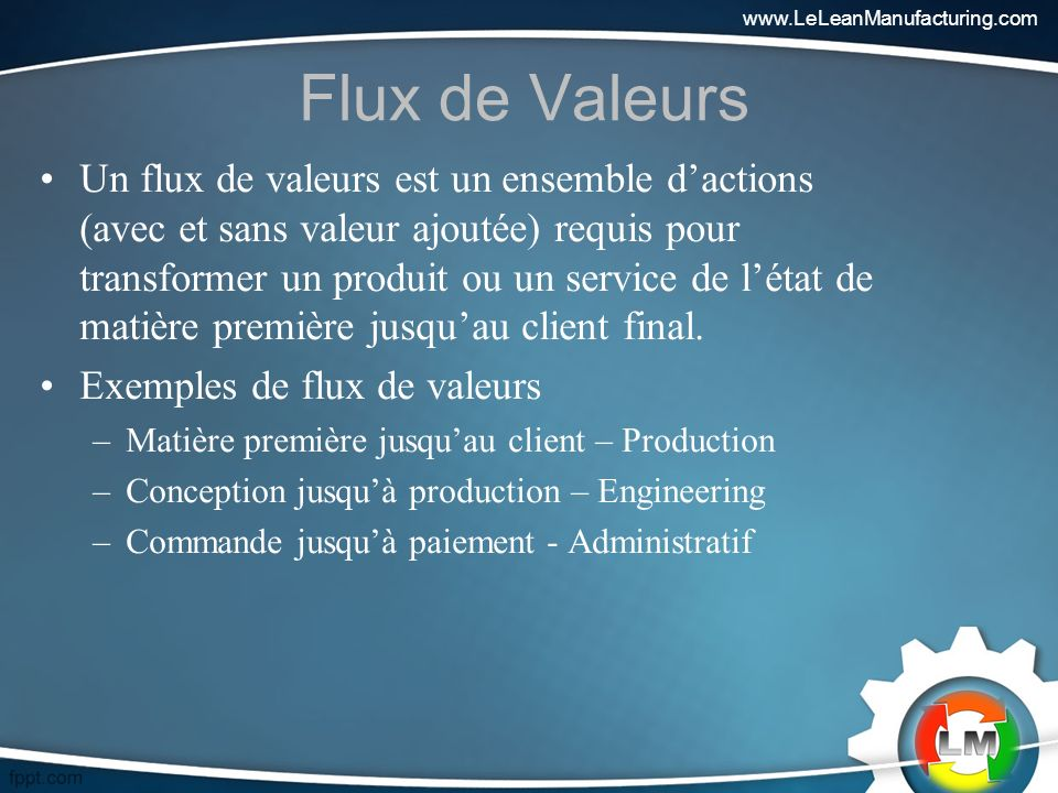 www.LeLeanManufacturing.com Flux de Valeurs.