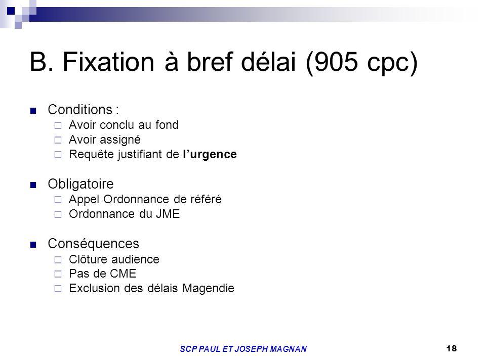 B. Fixation à bref délai (905 cpc)