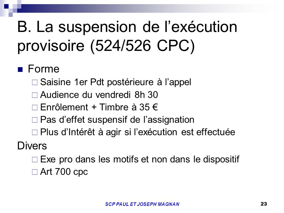 B. La suspension de l'exécution provisoire (524/526 CPC)