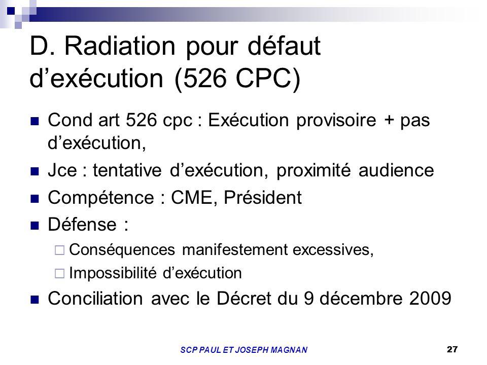 D. Radiation pour défaut d'exécution (526 CPC)