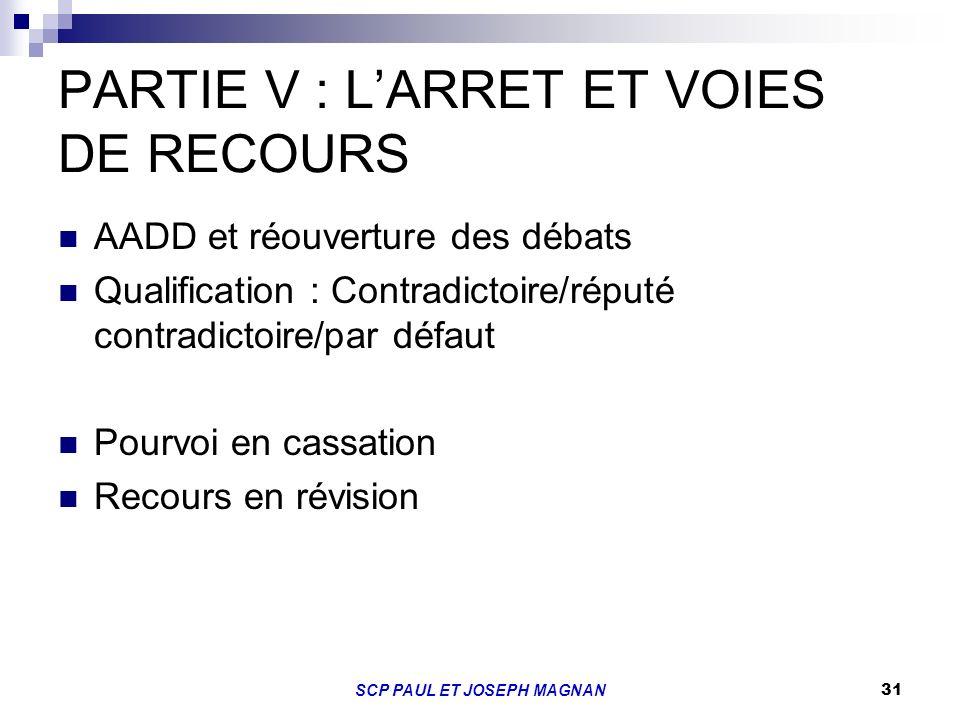 PARTIE V : L'ARRET ET VOIES DE RECOURS