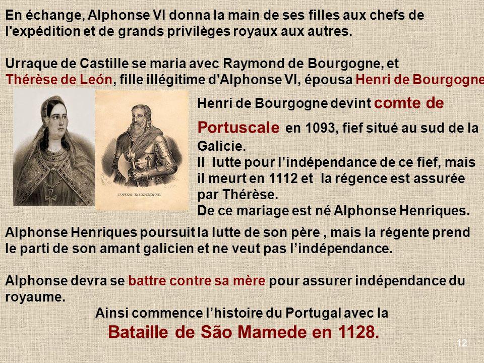 En échange, Alphonse VI donna la main de ses filles aux chefs de l expédition et de grands privilèges royaux aux autres.