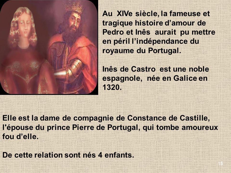 Au XIVe siècle, la fameuse et tragique histoire d'amour de Pedro et Inês aurait pu mettre en péril l'indépendance du royaume du Portugal.
