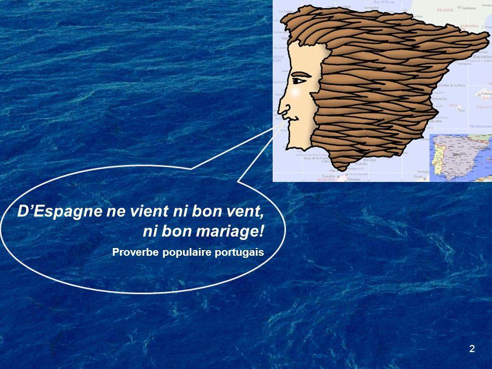 D'Espagne ne vient ni bon vent, ni bon mariage