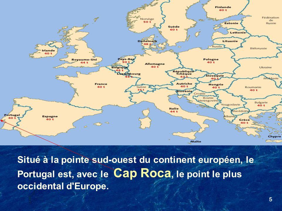Situé à la pointe sud-ouest du continent européen, le Portugal est, avec le Cap Roca, le point le plus occidental d Europe.