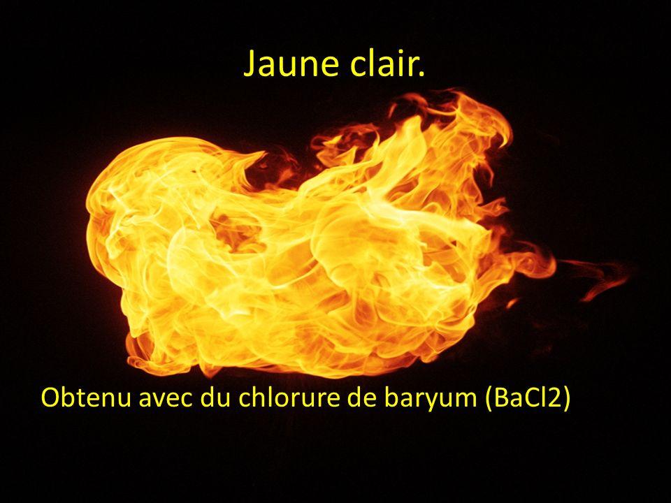 Jaune clair. Obtenu avec du chlorure de baryum (BaCl2)