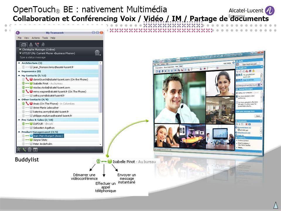 OpenTouch® BE : nativement Multimédia Collaboration et Conférencing Voix / Vidéo / IM / Partage de documents