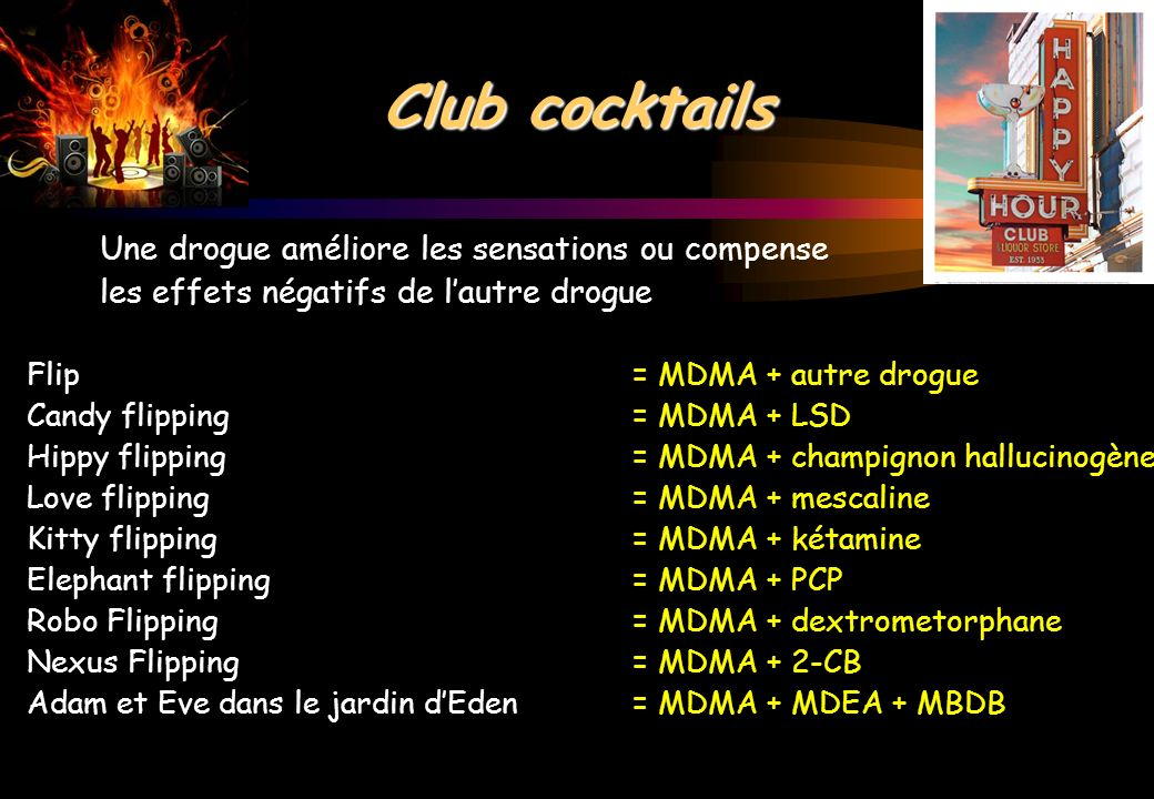 Club cocktails Une drogue améliore les sensations ou compense