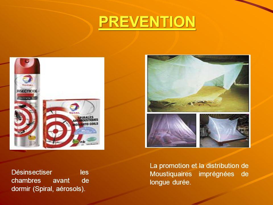 PREVENTION La promotion et la distribution de Moustiquaires imprégnées de longue durée.