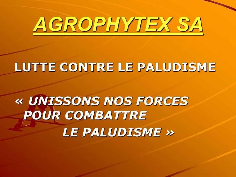 AGROPHYTEX SA LUTTE CONTRE LE PALUDISME