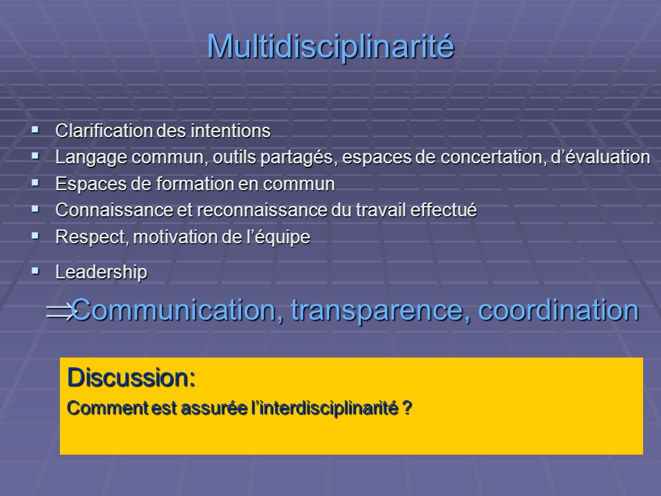 Communication, transparence, coordination