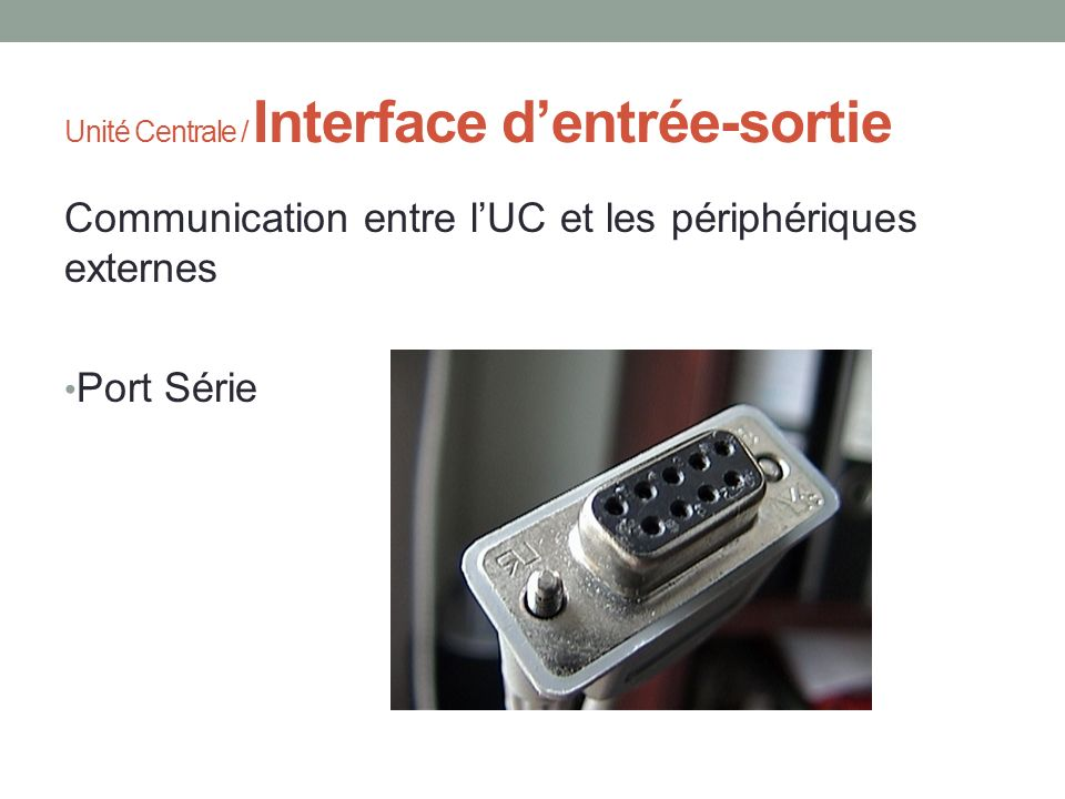 Unité Centrale / Interface d'entrée-sortie