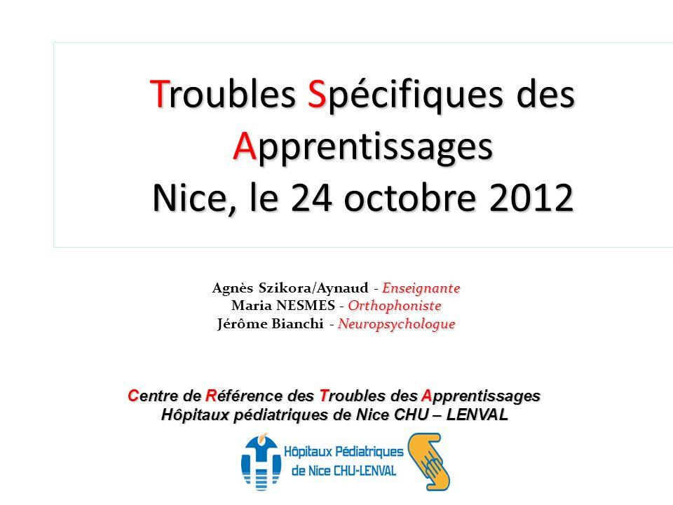 Troubles Spécifiques des Apprentissages Nice, le 24 octobre 2012